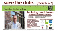 The 2015 Novem Mason Symposium on Community-Engaged Design will focus on 'Housing the Homeless' and will feature Brent Brown, of bcWORKSHOP and Dallas CityDesign Studio. The UNCG symposium will be March 5-7.