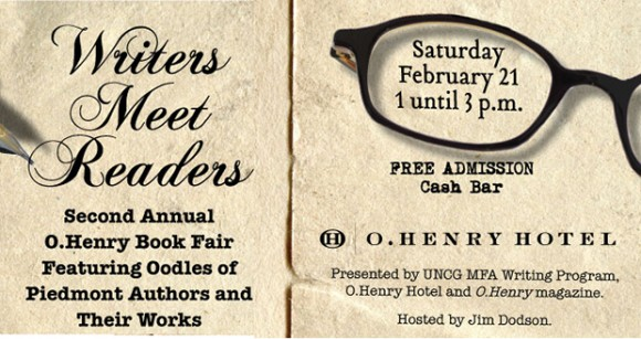 "The second annual ""Writers Meet Readers"" O.Henry Book Fair will be held at the O.Henry Hotel from 1-3 p.m. on Saturday, Feb. 21. It will feature 20 local writers, all with recently published books. Many will be UNCG alumni and faculty."