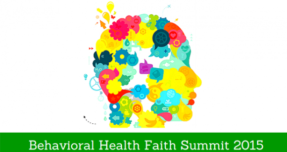 Save the Date! The 2015 Behavioral Health Faith Summit, a day of Community Education around the spectrum of Mental Health Concerns, will take place on Thursday, April 16, 2015.